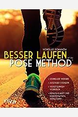 Besser laufen mit der Pose Method®: - Schneller werden - Ausdauer steigern - Verletzungen vermeiden - Beweglichkeit und Koordination verbessern (German Edition) Kindle Edition