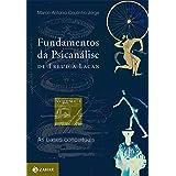 Fundamentos da Psicanálise de Freud a Lacan: Vol. 1: As bases conceituais (Transmissão da Psicanálise - série especial)