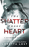 The Shatterproof Heart (Sophie Shields Book 3)