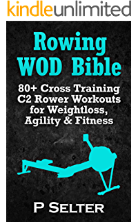 The complete rowing machine workout program ebook roy palmer rowing wod bible 80 cross training c2 rower workouts for weight loss agility fandeluxe Gallery