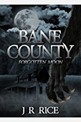 Bane County: Forgotten Moon (Book 1) Kindle Edition