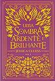 Uma Sombra Ardente e Brilhante - Volume 1
