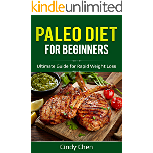 Paleo Diet for Beginners: Ultimate Guide for Rapid Weight Loss