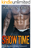 Show Time: A Bad Boy Sports Romance
