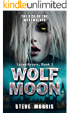 Wolf Moon: The Rise of the Werewolves (Lycanthropic Book 2) (English Edition)
