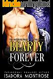 Bearly Forever  (Bachelor Bears of Yakima Ridge Book 4)