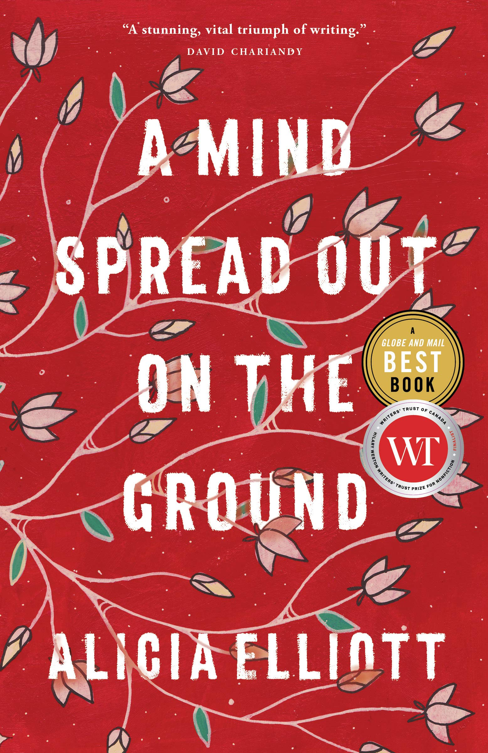 A Mind Spread Out on the Ground: Elliott, Alicia: 9780385692403: Books -  Amazon.ca
