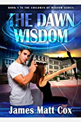 The Dawn of Wisdom (The Children of Wisdom Book 1) Kindle Edition