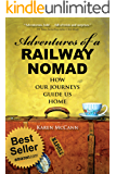 Adventures of a Railway Nomad: How Our Journeys Guide Us Home