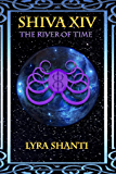 The River of Time (The Shiva XIV Series Book 4)