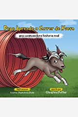 Pepe Aprende a Correr de Nuevo: una conmovedora historia real (Spanish Edition) Kindle Edition