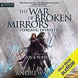 Forging Divinity: The War of Broken Mirrors, Book 1