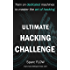 Ultimate Hacking Challenge: Train on dedicated machines to master the art of hacking (Hacking The Planet Book 3)