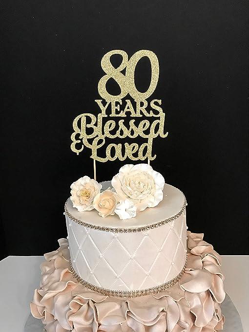 Any Number Birthday Wedding Anniversary 80th Birthday Topper 80