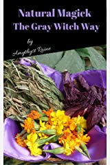 Natural Magick the Gray Witch Way Kindle Edition
