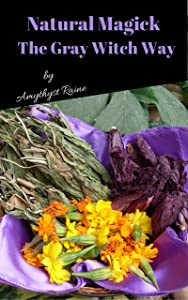Natural Magick the Gray Witch Way