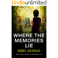 Where the Memories Lie: A gripping psychological thriller