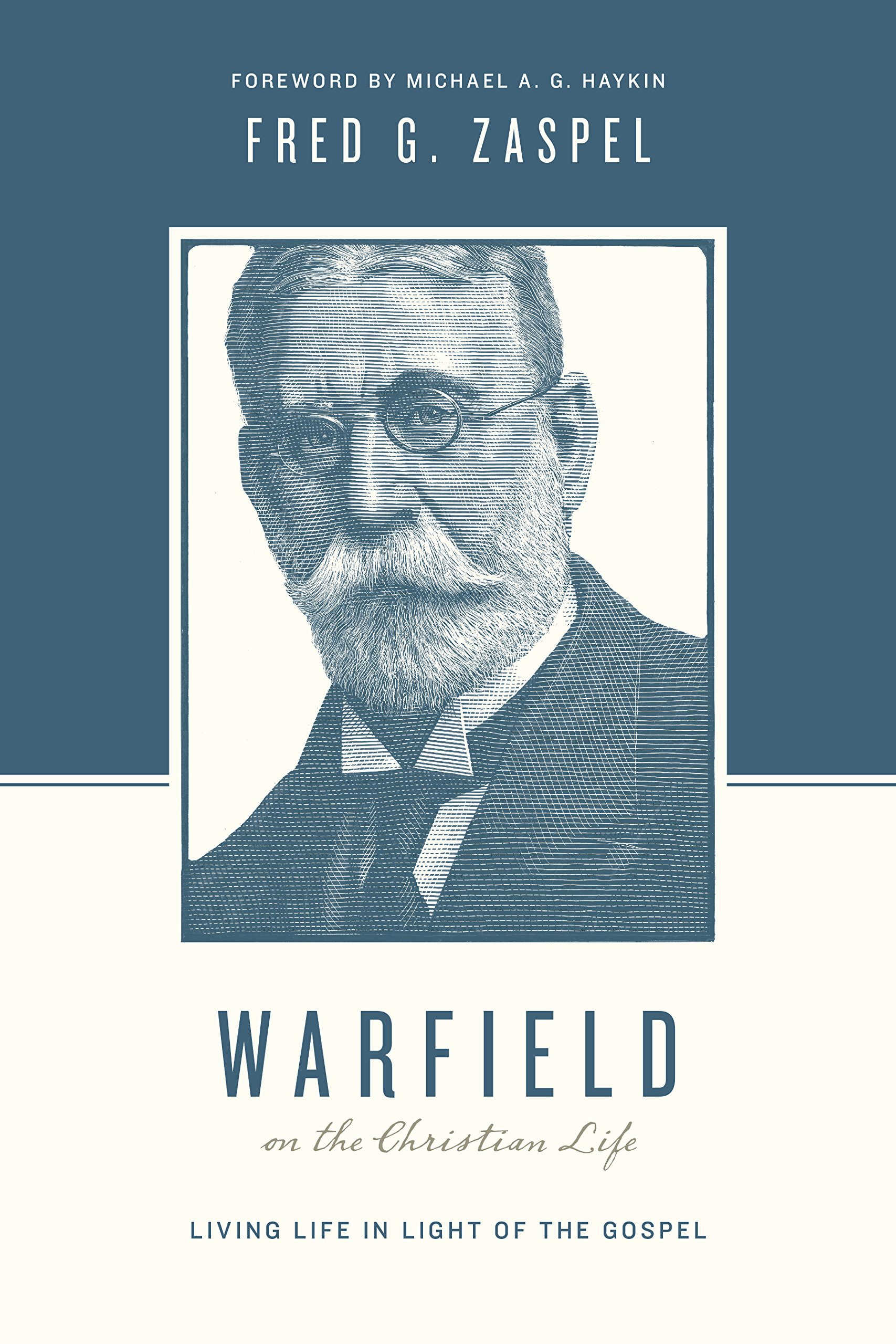 Warfield on the Christian Life (Redesign): Living in Light of the ...
