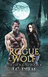 Rogue Wolf (Shifter Squad Book 4)