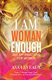 I Am Woman Enough: 365 Affirmations for Women