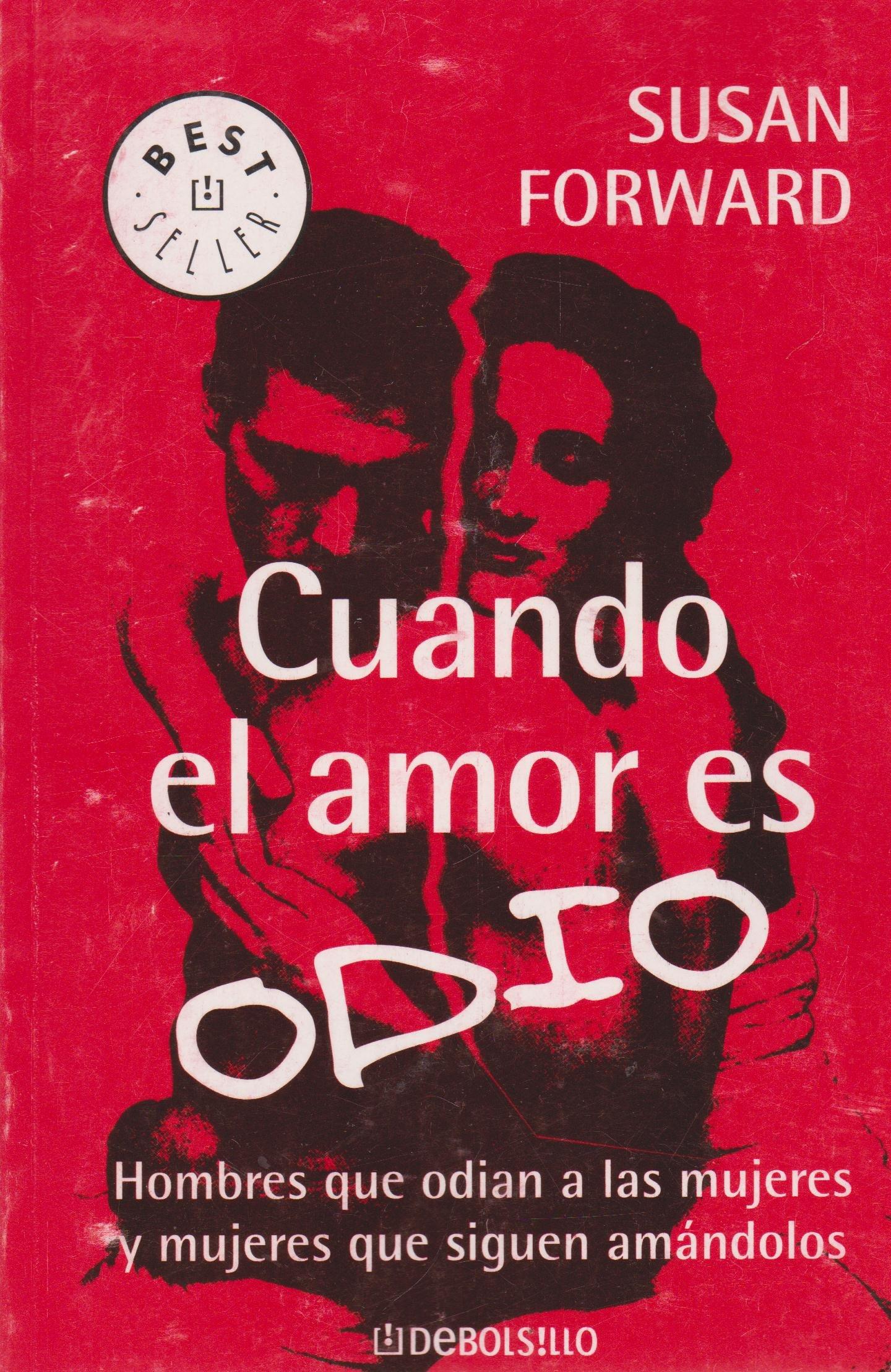 Cuando El Amor Es Odio (Best Seller): Amazon.es: Forward, Susan: Libros