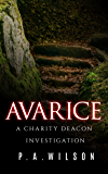 Avarice: A Female Private Investigator Mystery series (The Charity Deacon Investigations Book 4)