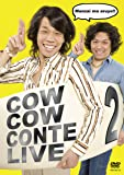 COWCOW CONTE LIVE 2 [DVD]