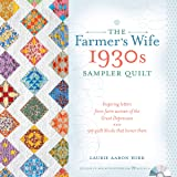 The Farmer's Wife 1930s Sampler Quilt: Inspiring Letters from Farm Women of the Great Depression and 99 Quilt Blocks Th…