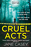 Cruel Acts: A compelling new detective thriller from the internationally bestselling and award-winning crime author (Maeve Kerrigan, Book 8)