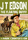 The Floating Outfit 47: Mark Counter's Kin (A Floating Outfit Western)