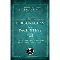 Personagens ou Pacientes?: Clássicos da Literatura Mundial para Refletir sobre a Natureza Humana