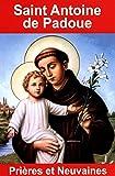 Saint Antoine de Padoue : Prières et neuvaines