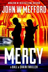 MERCY (The Ball & Chain Thrillers Book 1) Kindle Edition