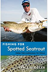 Fishing for Spotted Seatrout: From the Carolinas to Texas Paperback