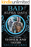 Tequila and Tigers: Bad Alpha Dads (Shifters and Sins Book 2)