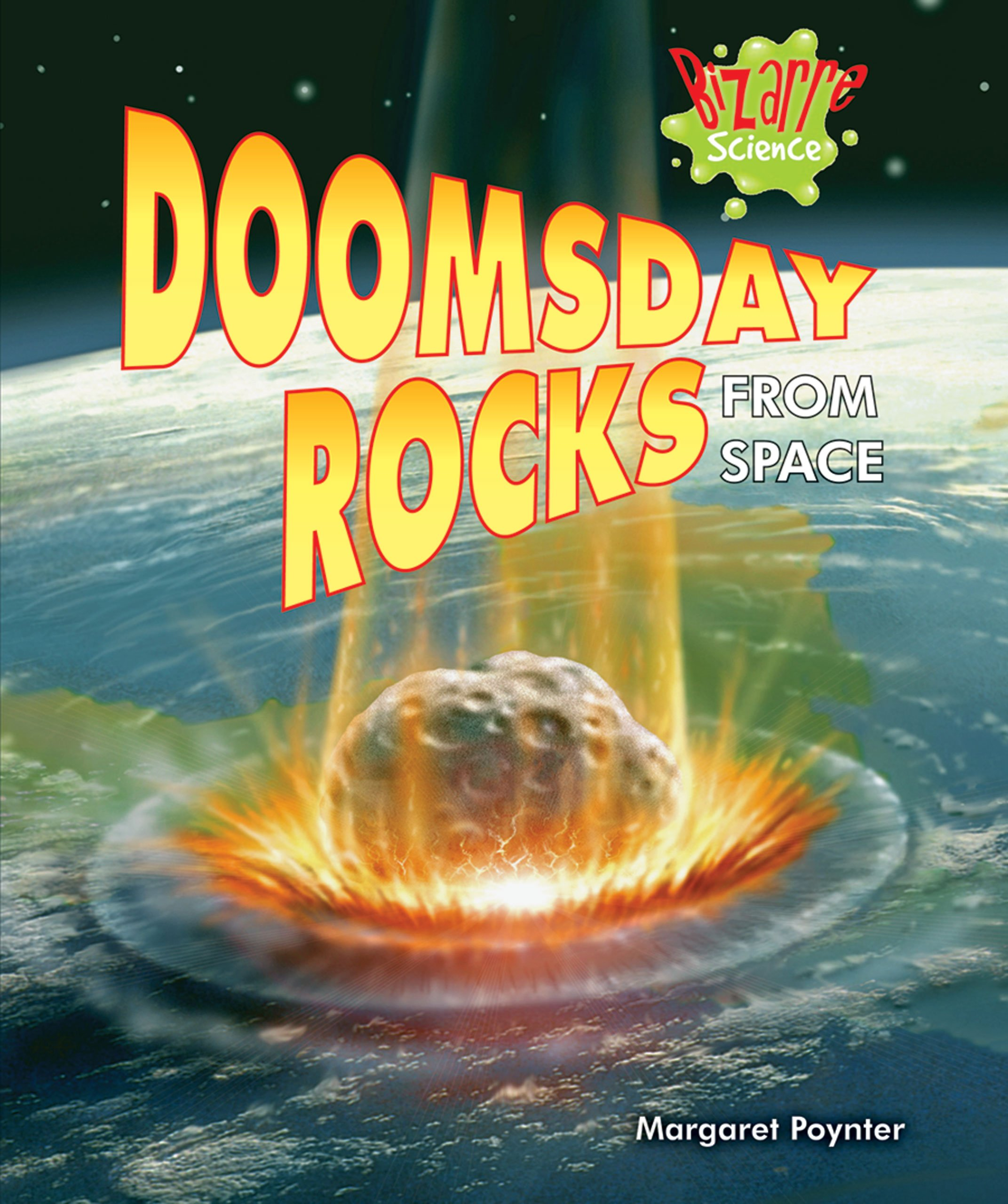 Download Doomsday Rocks from Space (Bizarre Science) pdf