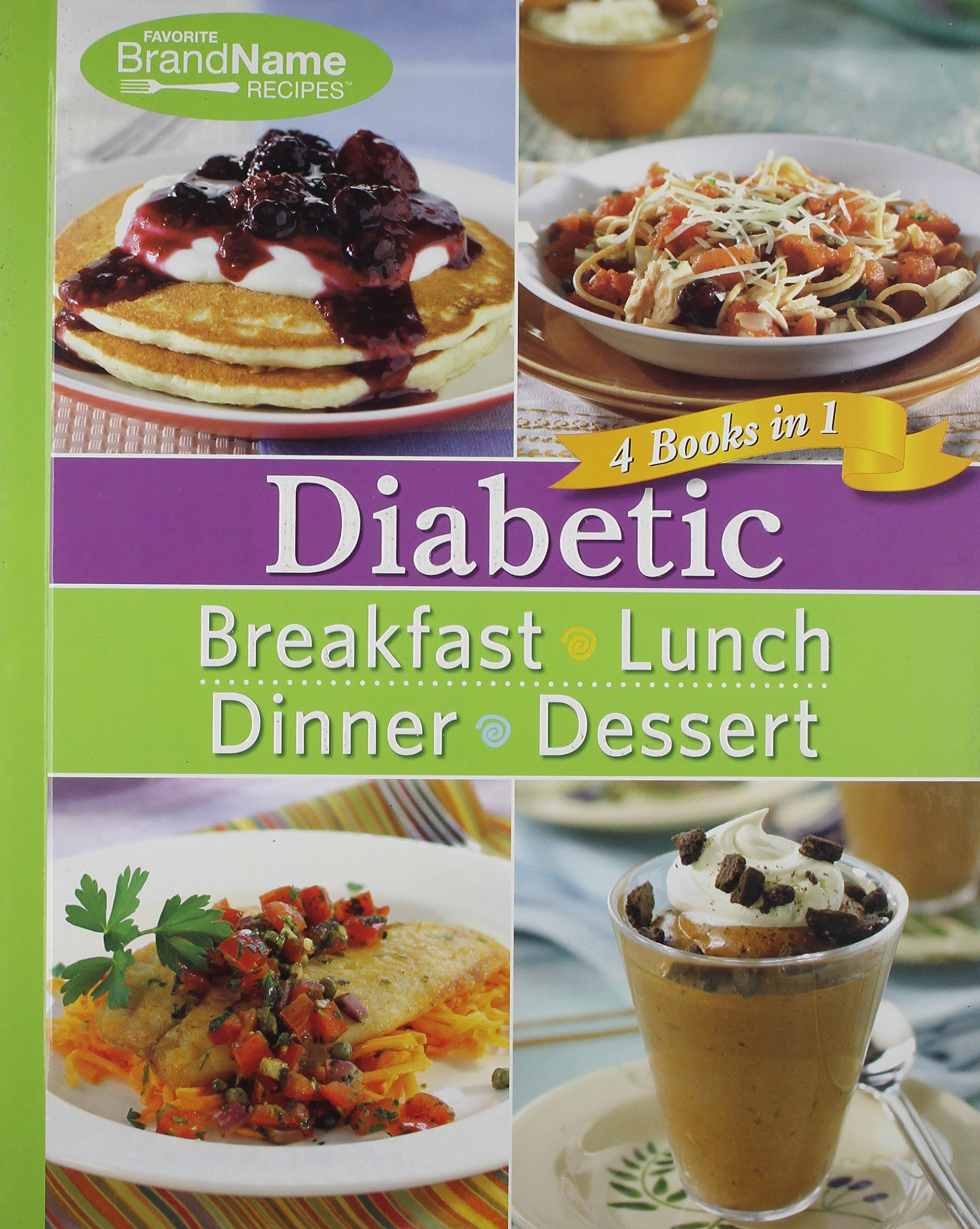 Diabetic 4 books in 1 breakfast lunch dinner desserts diabetic 4 books in 1 breakfast lunch dinner desserts editors of favorite brand name recipes editors of publications international ltd forumfinder Image collections
