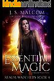 Essential Magic (Realm Watchers Book 4): A Veil Witch Urban Fantasy