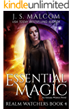 Essential Magic (Realm Watchers Book 4): A Veil Witch Urban Fantasy
