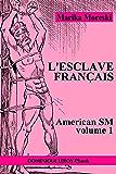 L'Esclave français: American SM volume 1