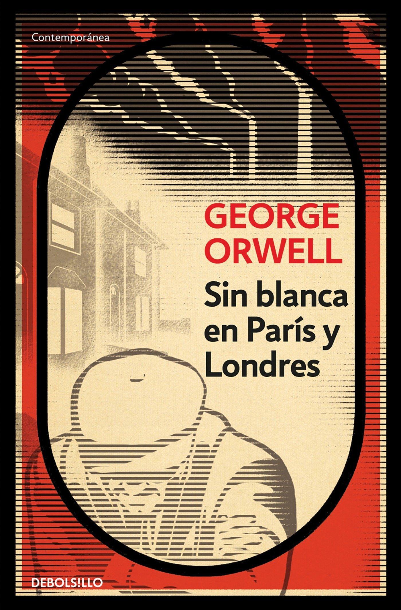 Sin blanca en París y Londres (Contemporánea): Amazon.es: Orwell ...