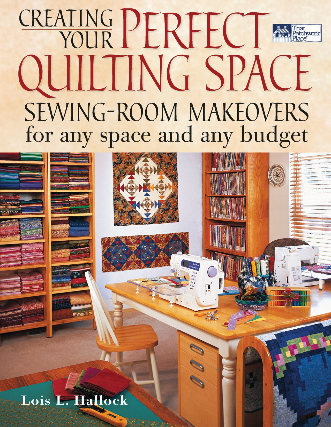 Quilting Room Design Ideas Part - 23: Creating Your Perfect Quilting Space: Lois L. Hallock: 9781564775696:  Amazon.com: Books