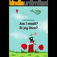 Am I small? Er jeg liten?: Children's Picture Book English-Norwegian (Bilingual Edition) (World Children's Book 17)