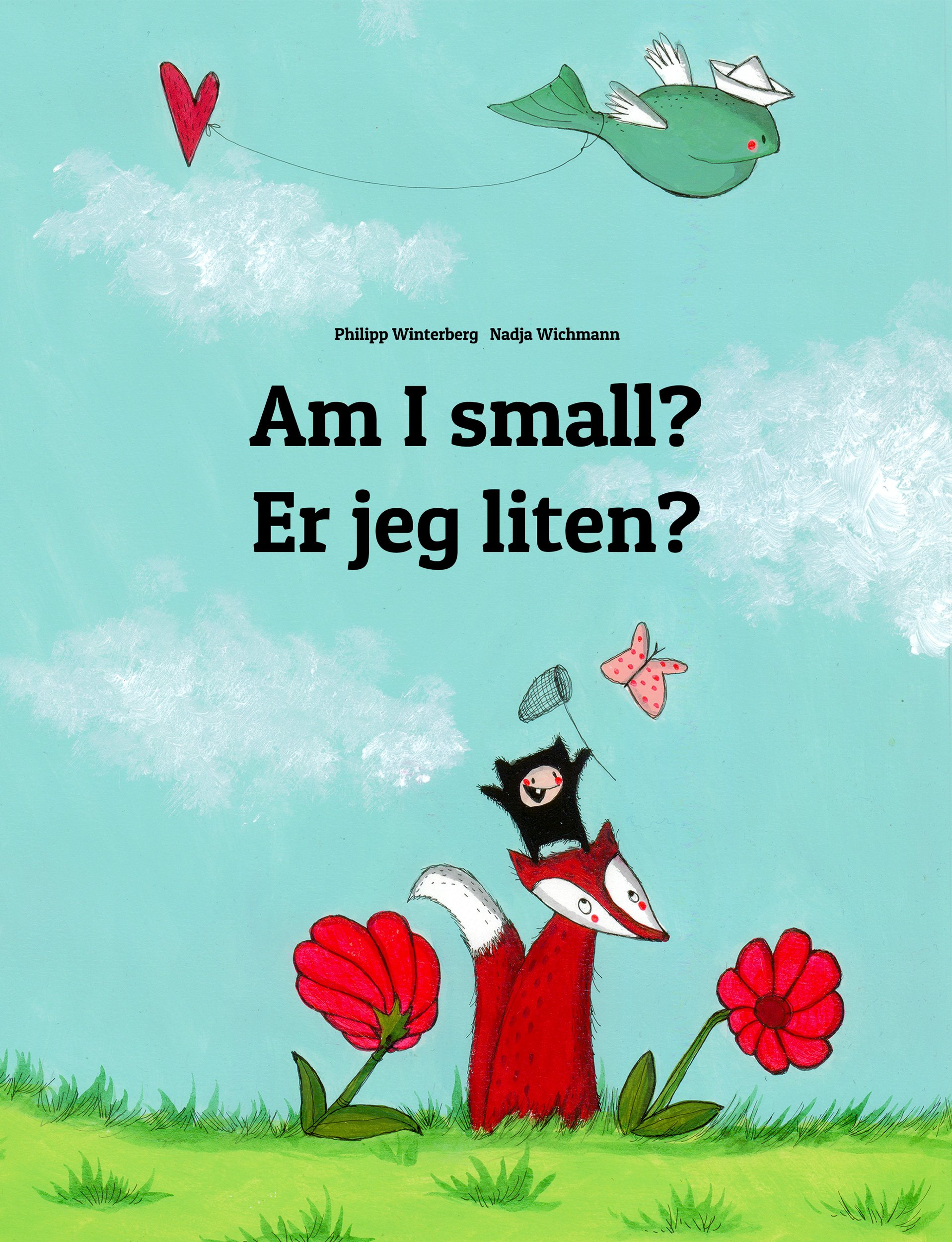 Am I Small  Er Jeg Liten   Children's Picture Book English Norwegian  Bilingual Edition   World Children's Book 17   English Edition