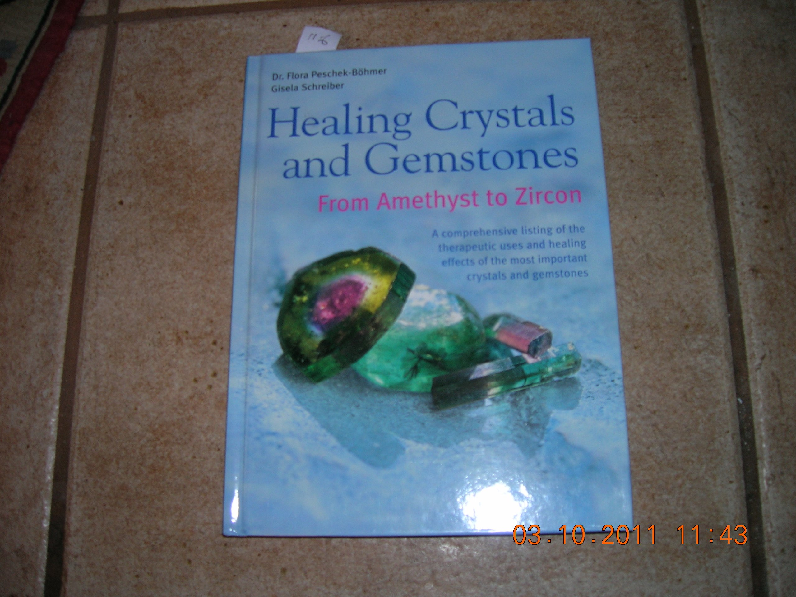 Download Healing Crystals and Gemstones: From Amethyst to Zircon PDF