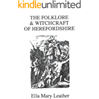 The Folklore And Witchcraft of Herefordshire