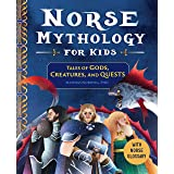 Norse Mythology for Kids: Tales of Gods, Creatures, and Quests