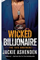 The Wicked Billionaire: A Billionaire SEAL Romance (The Tate Brothers Book 2) Kindle Edition