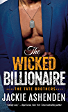 The Wicked Billionaire: A Billionaire SEAL Romance (The Tate Brothers)