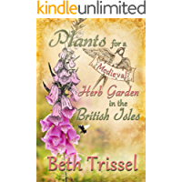 Plants For A Medieval Herb Garden in the British Isles (English Edition)